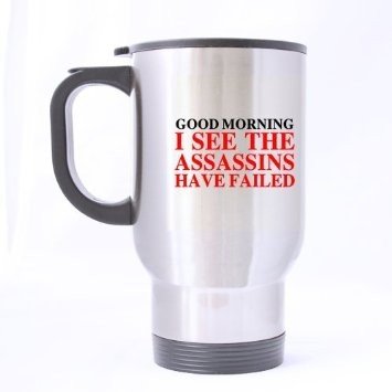 double-wall-stainless-steel-funny-saying-quotes-good-morning-i-see-the-assassins-have-failed.-travel-mug-14oz-sliver-wit_6949253